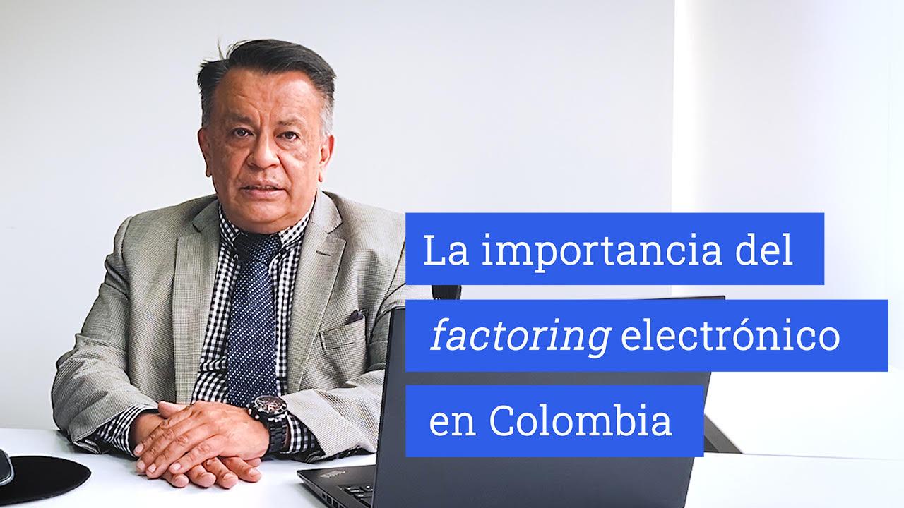importancia del factoring electrónico en Colombia.
